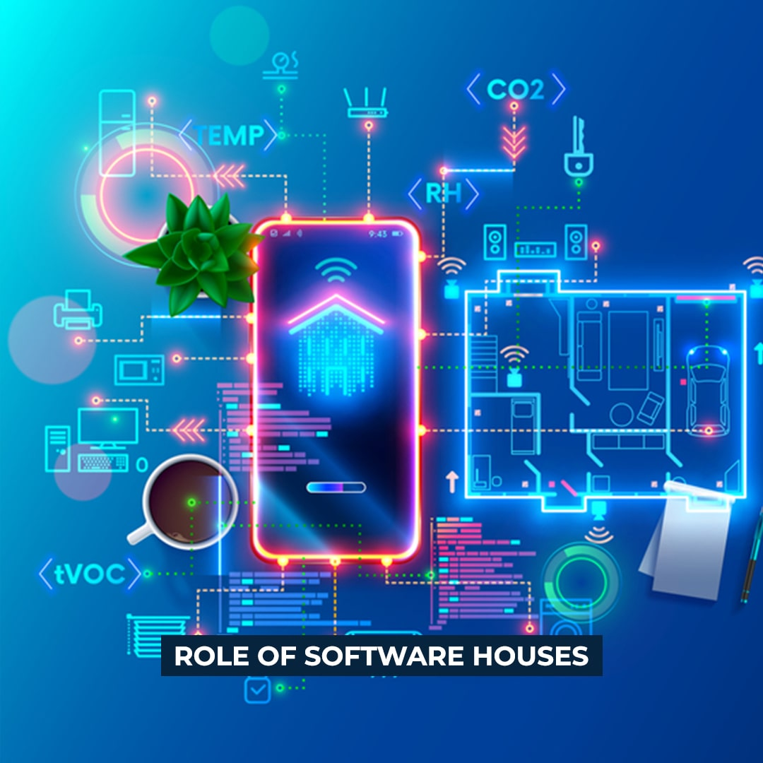 Role of Software Houses